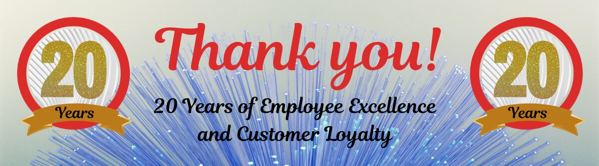 Thank You! Twenty Years of Employee Excellence and Customer Loyalty.